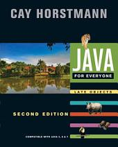 Java For Everyone: Compatible with Java 5, 6, and 7, 2nd Edition: Compatible with Java 5, 6, and 7