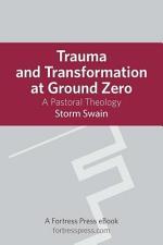 Trauma and Transformation at Ground Zero