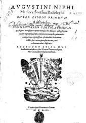 Augustini Niphi ... Super libros priorum Aristotelis commentaria casting atissima ...