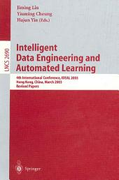 Intelligent Data Engineering and Automated Learning: 4th International Conference, IDEAL 2003 Hong Kong, China, March 21–23, 2003 Revised Papers