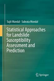 Statistical Approaches for Landslide Susceptibility Assessment and Prediction