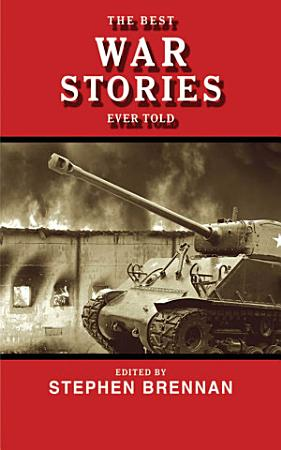 The Best War Stories Ever Told PDF