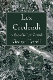 Lex Credendi: A Sequel to Lex Orandi