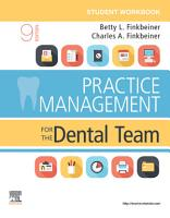 Student Workbook for Practice Management for the Dental Team E Book PDF