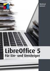 LibreOffice 5: Für Ein- und Umsteiger
