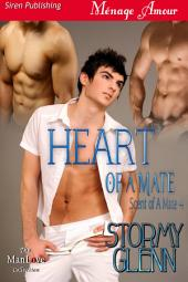 Heart of a Mate [Scent of a Mate 4] (Siren Publishing Ménage Amour ManLove)