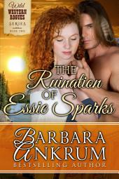The Ruination of Essie Sparks (Wild Western Rogues Series, Book 2)