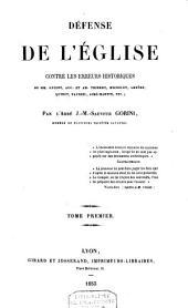 Défense de l'église contre les erreürs historiques: de Mm. Guizot, Aug. et Am. Thierry, Michelet, Ampère Quinet, Fauriel, Aimé-Martin, etc ...