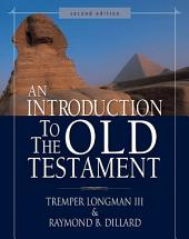 An Introduction to the Old Testament: Second Edition, Edition 2