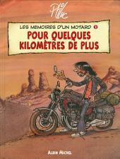 Les Mémoires d'un Motard - Tome 02: Pour quelques kilomètres de plus