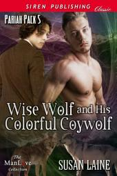 Wise Wolf and His Colorful Coywolf [Pariah Pack 5]