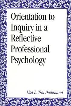 Orientation to Inquiry in a Reflective Professional Psychology PDF
