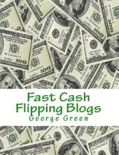 Fast Cash Flipping Blogs