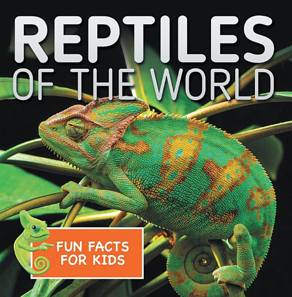 Download Reptiles of the World Fun Facts for Kids Book