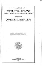 Compilation of Laws (Revised Statutes and Statutes at Large) Relating to the Quartermaster Corps