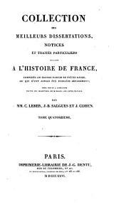Collection des meilleurs dissertations, notices et traités particuliers relatifs à l'histoire de France: composée en grande partie de pièces rares, du qui n'ont jamais été publiées séparément, Volume14
