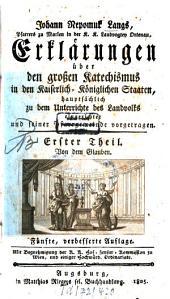 Erklärungen über den großen Katechismus in den Kaiserlich-Königlichen Staaten: Hauptsächlich zu dem Unterrichte des Landvolks eingericht, Band 1