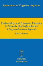 Evidentiality and Epistemic Modality in Spanish (Semi-)Auxiliaries