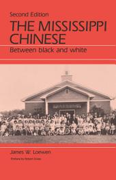 The Mississippi Chinese: Between Black and White, Second Edition