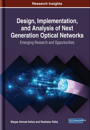 Design  Implementation  and Analysis of Next Generation Optical Networks  Emerging Research and Opportunities