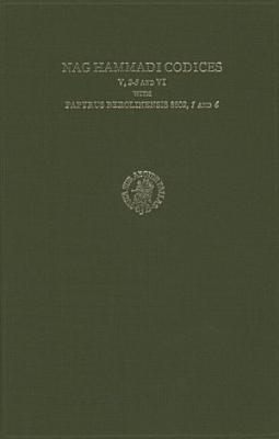 Nag Hammadi Codices V  2 5 and VI with Papyrus Berolinensis 8502  1 and 4