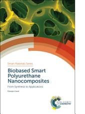 Biobased Smart Polyurethane Nanocomposites: From Synthesis to Applications