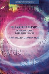 The Earliest English: An Introduction to Old English Language