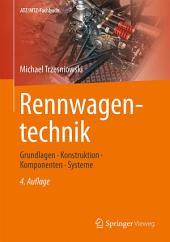 Rennwagentechnik: Grundlagen, Konstruktion, Komponenten, Systeme, Ausgabe 4