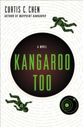 Kangaroo Too: A Novel
