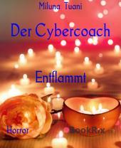 """Der Cybercoach: aus der Reihe """"Entflammt, Teil 1"""