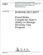 Border Security: Fraud Risks Complicate State's Ability to Manage Diversity Visa Program