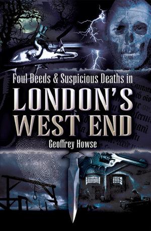 Foul Deeds   Suspicious Deaths in London s West End