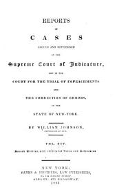 Reports of Cases Argued and Determined in the Supreme Court of Judicature and in the Court for the Trial of Impeachments and the Correction of Errors in the State of New York: Volume 14