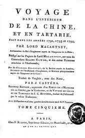 Voyage dans l'intérieur de la Chine et en Tartarie, fait dans les années 1792, 1793 et 1794: Volume5