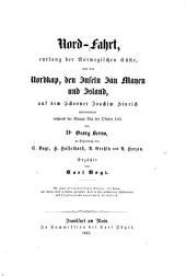 Nord-fahrt, entlang der Norwegischen Küste, nach dem Nordkap, den Inseln Jan Mayen und Island, auf dem Schooner Joachim Hinrich unternommen während der Monate Mai bis Oktober 1861 von Dr. Georg Berna, in Begleitung von C. Vogt, H. Hasselhorst, A. Greßly und A. Herzen
