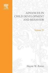 Advances in Child Development and Behavior: Volume 25