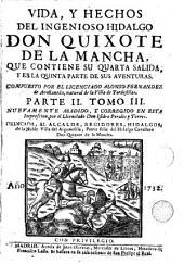 Vida y hechos del ingenioso hidalgo don Quixote de la Mancha: que contiene su quarta salida, y es la quinta parte de sus aventuras