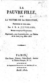 La pauvre fille ou la victime de la séduction: pantomime en trois actes