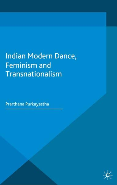 Indian Modern Dance  Feminism and Transnationalism