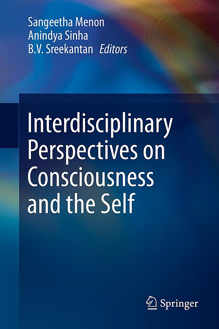 Interdisciplinary Perspectives on Consciousness and the Self