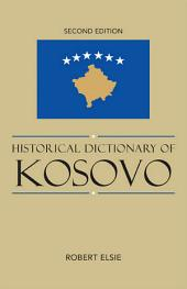 Historical Dictionary of Kosovo: Edition 2