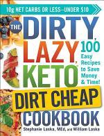 The DIRTY, LAZY, KETO Dirt Cheap Cookbook