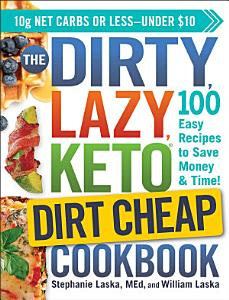The DIRTY  LAZY  KETO Dirt Cheap Cookbook Book