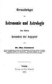 Grundzüge der Astronomie und Astrologie der Alten, besonders der Aegypter