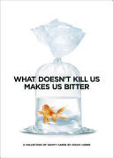 What Doesn t Kill Us Makes Us Bitter PDF