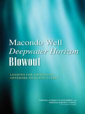 Macondo Well Deepwater Horizon Blowout: Lessons for Improving Offshore Drilling Safety