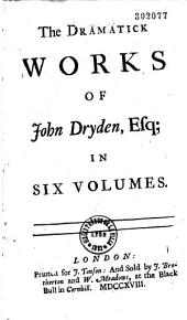 The Dramatick Works of John Dryden