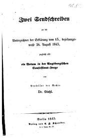 Zwei Sendschreiben an die Unterzeichner der Erklärung vom 15., beziehungsweise 26. August 1845: zugleich als ein Votum in der Augsburgischen Confessions-Frage