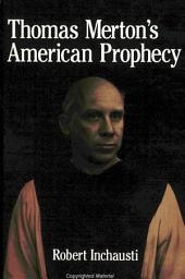 Thomas Merton's American Prophecy