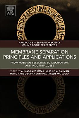 Membrane Separation Principles and Applications